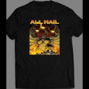 ALL HAIL KING GHIDORAH KING OF THE MONSTERS MOVIE INSPIRED SHIRT