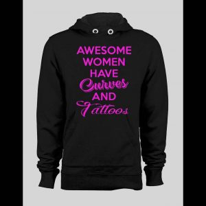 AWESOME WOMEN HAVE CURVES AND TATTOOS PULL OVER HOODIE