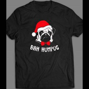 """BAH HUMPUG """"PUG"""" CHRISTMAS SHIRT"""