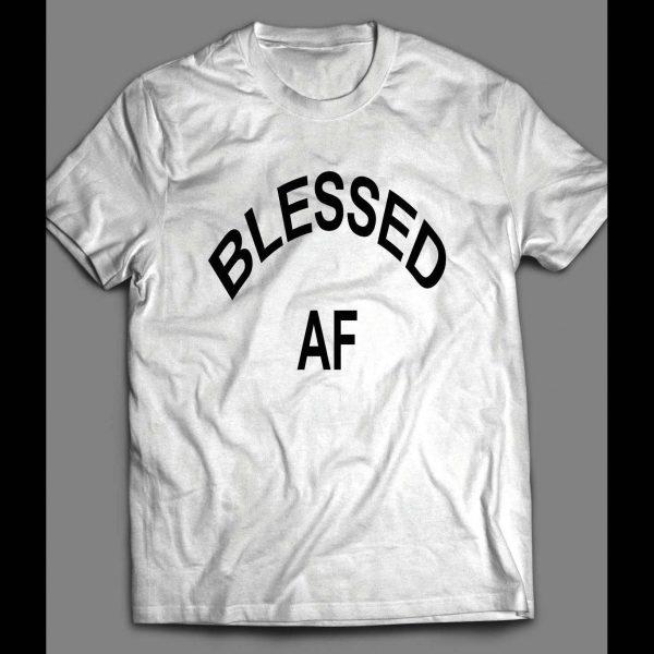 BLESSED AF FUNNY SHIRT