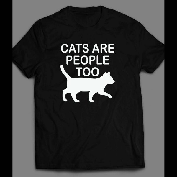 """CAT LOVERS """"CATS ARE PEOPLE TOO"""" CUSTOM ART SHIRT"""