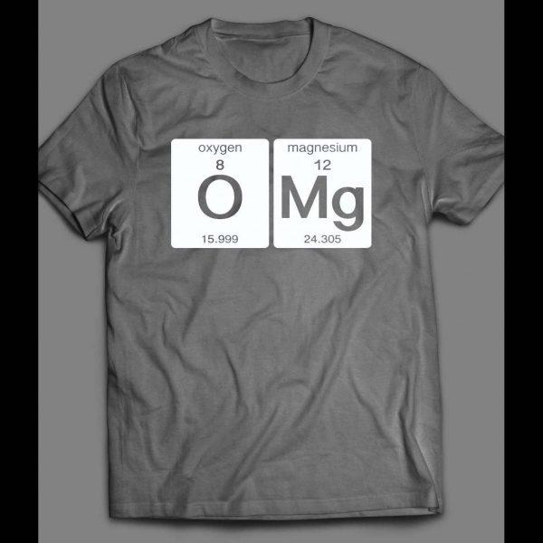 CHEMISTRY THEMED OMG SHIRT