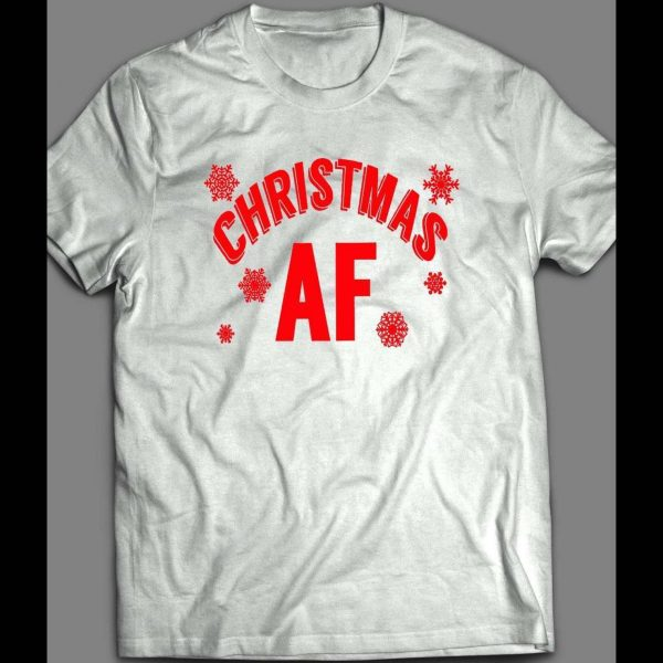 CHRISTMAS AF HOLIDAY SHIRT