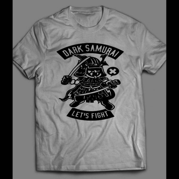 DARK SAMURAI LET'S FIGHT GAMER SHIRT