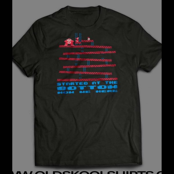 """DONKEY KONG """"STARTED FROM THE BOTTOM"""" SHIRT"""