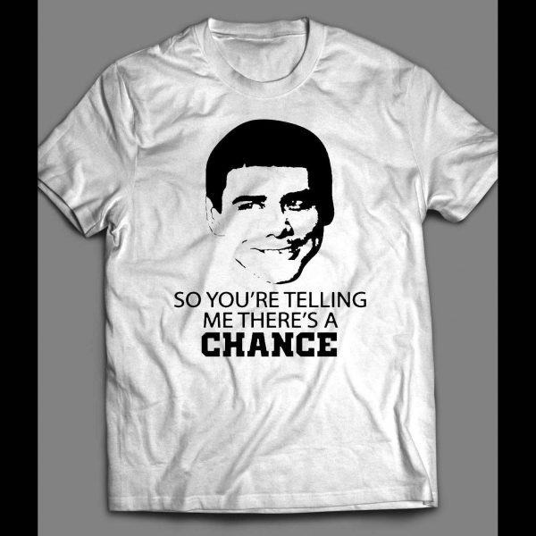 """DUMB & DUMBER'S LLOYD CHRISTMAS """"SO YOU'RE TELLING ME THERE'S A CHANCE"""" SHIRT"""