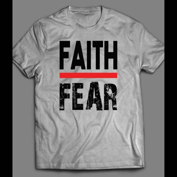 FAITH OVER FEAR CHRISTIAN SHIRT