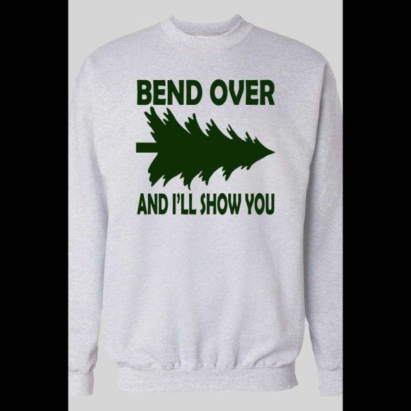 FUNNY BEND OVER AND I'LL SHOW YOU CHRISTMAS SWEATSHIRT