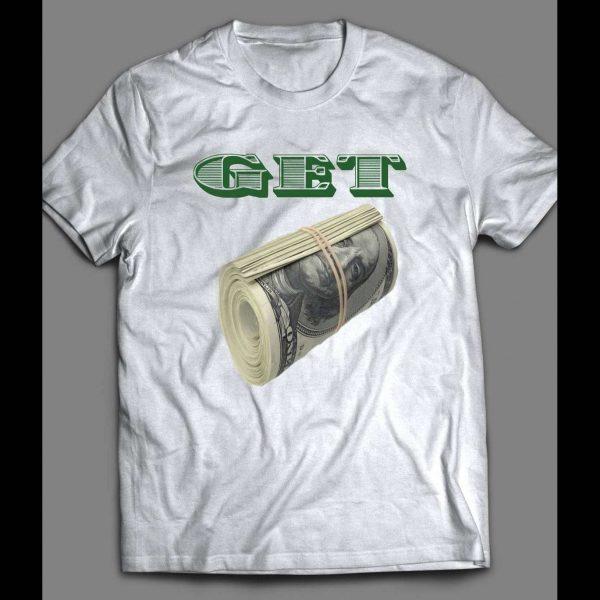 GET MONEY HIP HOP SHIRT