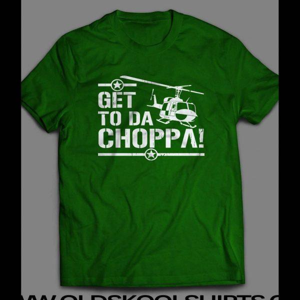 GET TO DA CHOPPA MOVIE SHIRT
