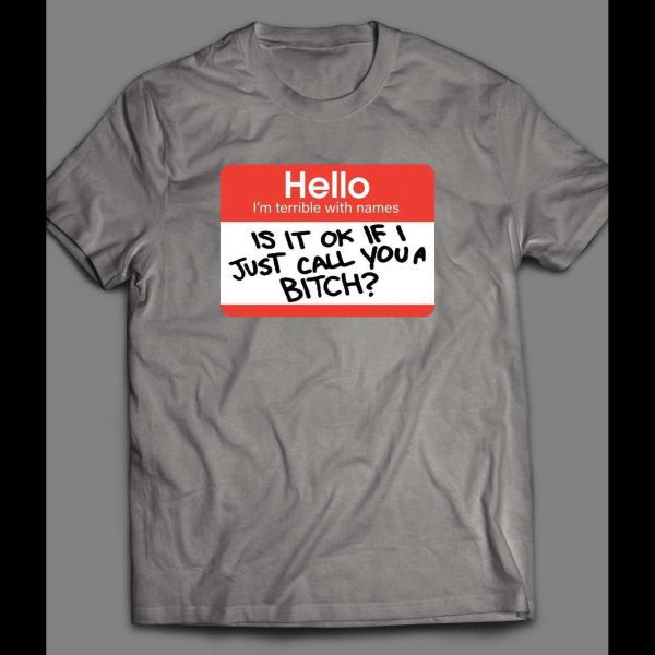 HELLO I'M TERRIBLE WITH NAMES STICKER SHIRT