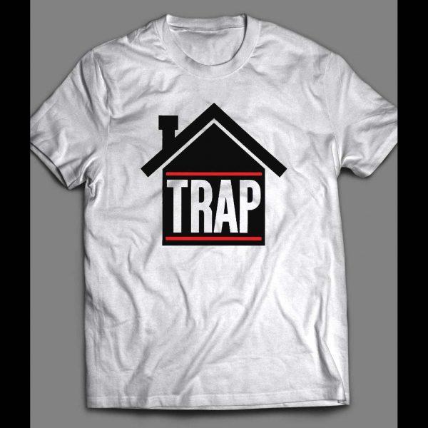HIP HOP STYLE TRAP HOUSE SHIRT