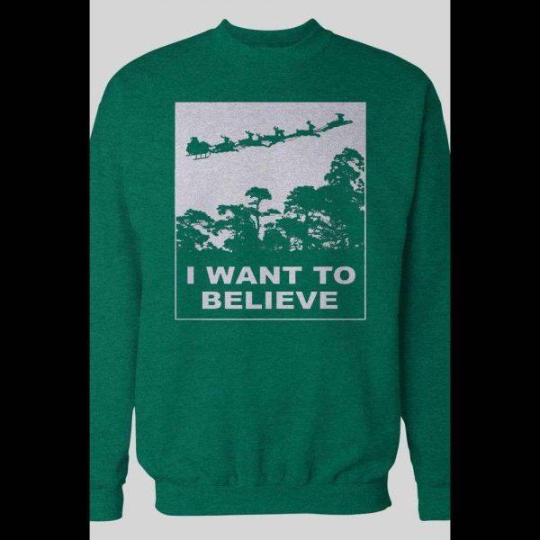 I WANT TO BELIEVE, SANTA HOLIDAY CHRISTMAS SWEATSHIRT