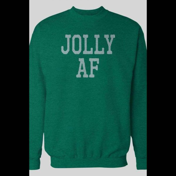JOLLY AF HOLIDAY CHRISTMAS SWEATSHIRT