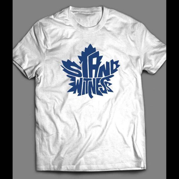MAPLE LEAFS STAND WITNESS SHIRT
