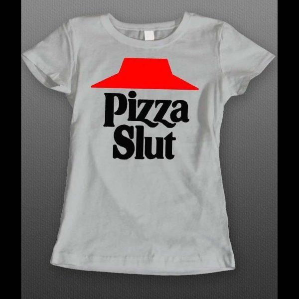 "PIZZA HUT PARODY ""PIZZA SLUT"" LADIES SHIRT"