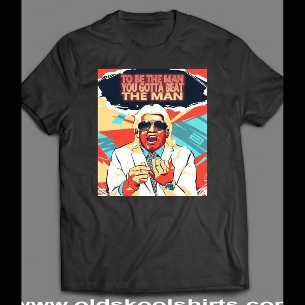 PRO WRESTLER, THE 17 TIME WORLD CHAMP TO BE THE MAN ART SHIRT