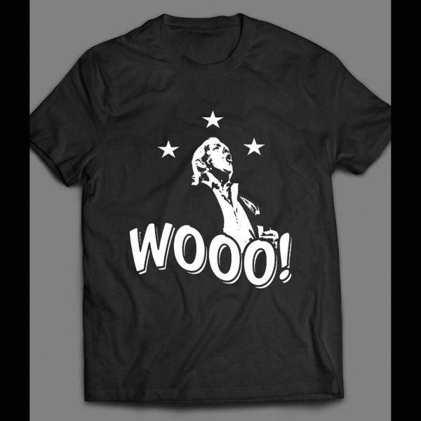 PRO WRESTLER, THE 17 TIME WORLD CHAMP WOOOOO! STYLE 1 ART SHIRT