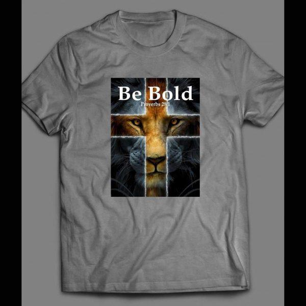 """PROVERBS 28:1 """"BE BOLD"""" CHRISTIAN LION ART SHIRT"""