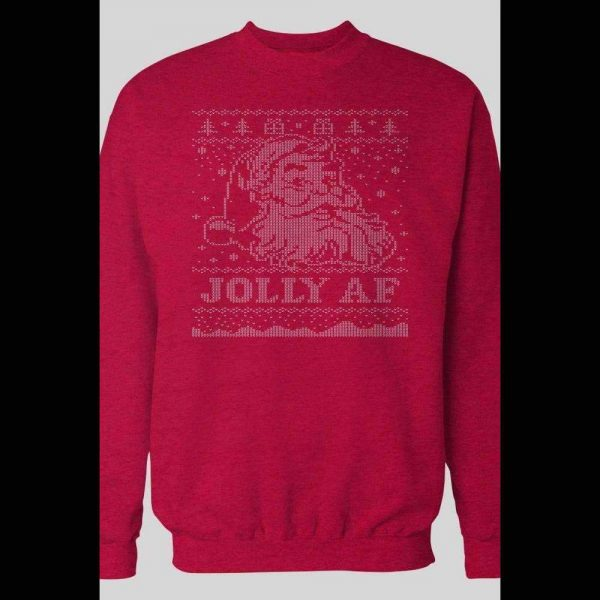 SANTA JOLLY AF CHRISTMAS WINTER SWEATSHIRT