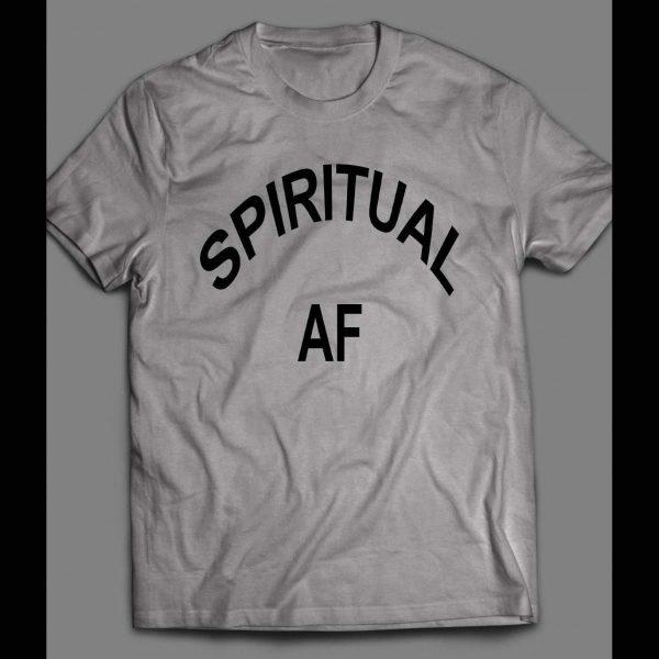 SPIRITUAL AF FUNNY SHIRT