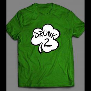 ST. PATTY'S DAY SHAMROCK DRUNK 2 FUNNY SHIRT