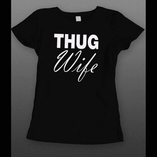 THUG WIFE LADIES SHIRT