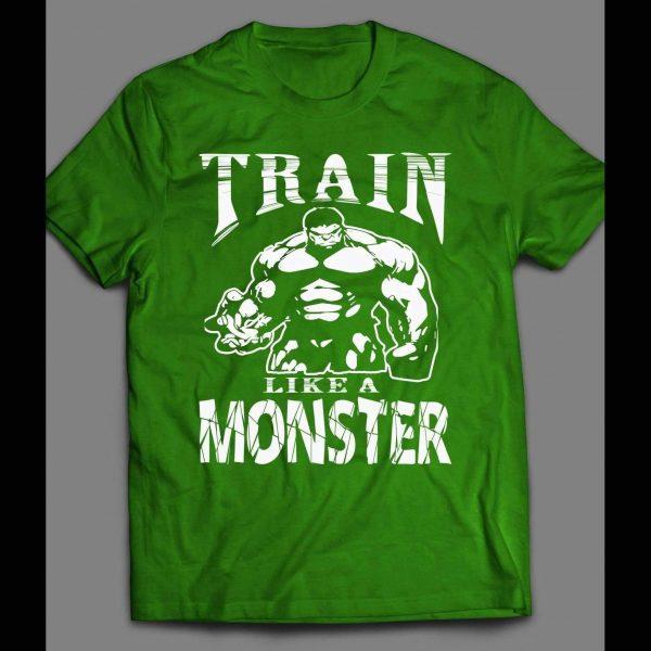 TRAIN LIKE A MONSTER, HIGH QUALITY GYM/FITNESS/WORKOUT SHIRT