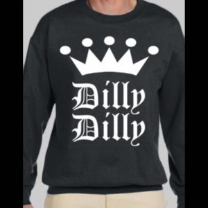 TV COMMERCIAL DILLY DILLY SWEATSHIRT