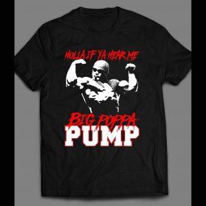SCOTT BIG POPPA PUMP STEINER, HOLLA IF YA HEAR ME SHIRT