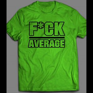 """WORK OUT """"F*CK AVERAGE"""" GYM SHIRT MANY OPTIONS"""