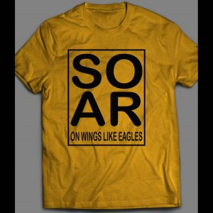 SOAR ON WINGS LIKE EAGLES CHRISTIAN SHIRT MANY COLORS AND SIZES