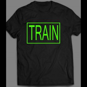 """WORK OUT """"TRAIN"""" GYM SHIRT MANY OPTIONS"""
