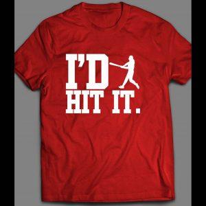 I'D HIT IT BASEBALL INSPIRED SHIRT