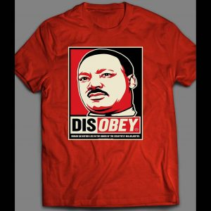 ACTIVIST MARTIN LUTHER KING JR INSPIRED DISOBEY POSTER ART SHIRT