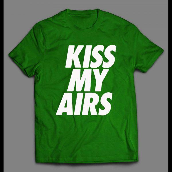 KISS MY AIRS SPORT WEAR PARODY SHIRT