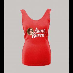 AUNT KAREN HIGH QUALITY OLDSKOOL KAREN LADIES TANK TOP