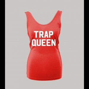 HIP HOP STYLE TRAP QUEEN HIGH QUALITY LADIES TANK TOP