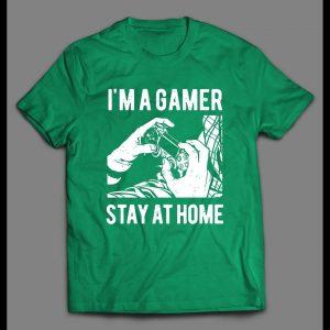 I'M A GAMER STAY HOMER HIGH QUALITY GAMER SHIRT
