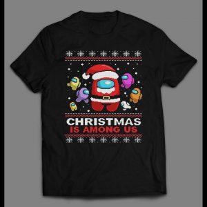 CHRISTMAS IS AMONG US MOBILE GAME INSPIRED HOLIDAY SHIRT