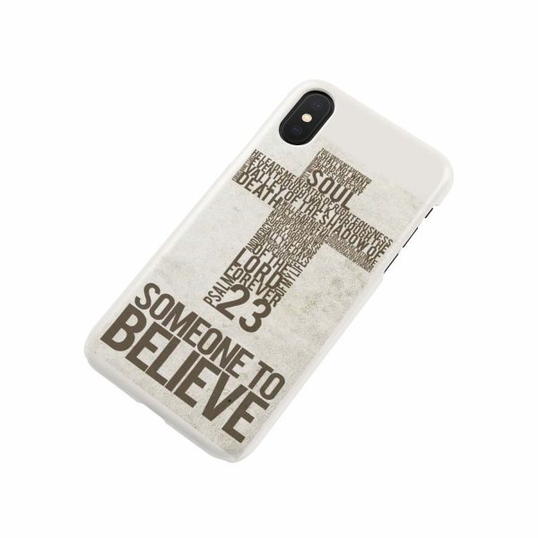 SOMEONE TO BELIEVE CHRISTIAN DESIGN PRINTED CELL PHONE CASE FOR IPHONES AND SAMSUNG GALAXY