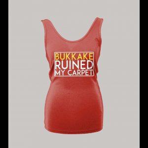 BUKKAKE RUINED MY CARPET ADULT HUMOR LADIES TANK TOP